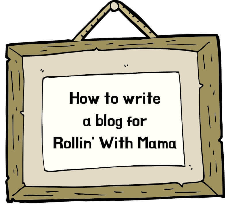 how to write a blog for Rollin With Mama