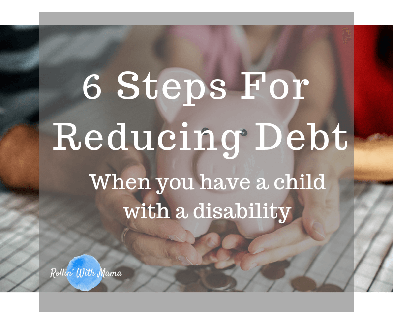 6 steps for reducing debt when you have a disabled child